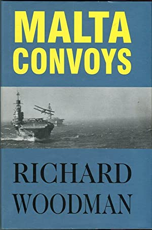 Malta Convoys 1940-1943: Woodman, Richard