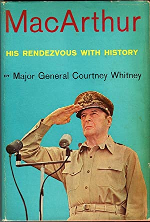 MacArthur: His Rendezvous with History: Whitney, Courtney (AUTOGRAPHED)