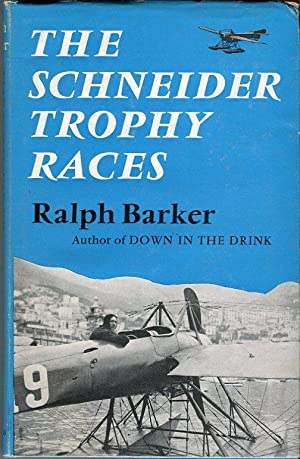 The Schneider Trophy Races: Barker, Ralph