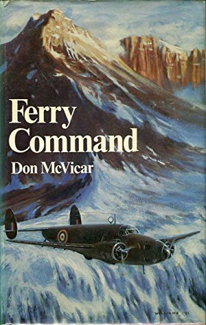 Ferry Command: McVicar, Don (INSCRIBED)/Williams, L.R. (illus)/Powell, Griffith (foreword)