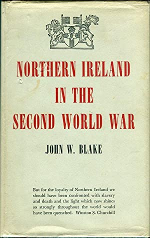 Northern Ireland in the Second World War: Blake, John W./Keir, D. Lindsay (foreword)/Sayles, G.O. (...