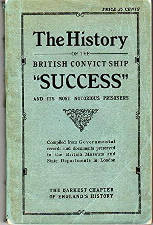 The History of the British Convict Ship: Smith, D.H.