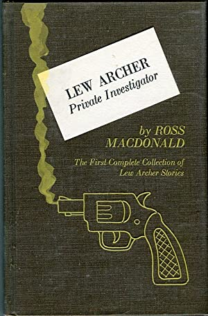 Lew Archer, Private Investigator: The First Complete Collection of Lew Archer Stories: MacDonald, ...