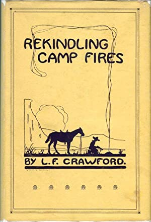 Rekindling Camp Fires: The Exploits of Ben Arnold (Connor) (Wa-si-cu Tam-a he-ca): An Authentic ...