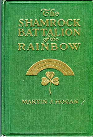 The Shamrock Battalion of the Rainbow: A Story of the 'Fighting Sixty-Ninth'