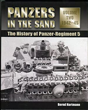 Panzers in the Sand: The History of Panzer Regiment 5 (2 volumes, complete), Volume 1: 1935-41; ...