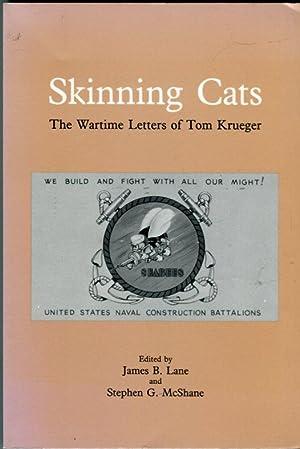 Skinning Cats: The Wartime Letters of Tom: Krueger, Tom/Lane, James