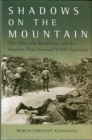 Shadows on the Mountains: The Allies, the: Kurapovna, Marcia Christoff
