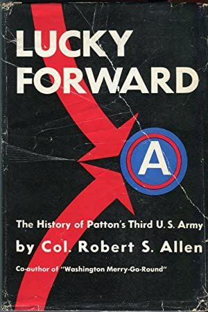 Lucky Forward: The History of Patton's Third: Allen, Robert S.