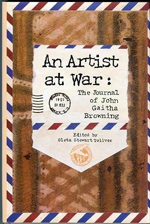 An Artist at War: The Journal of: Browning, John Gaitha/Toliver,