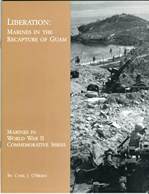 Liberation: Marines in the Recapture of Guam: O'Brien, Cyril J.