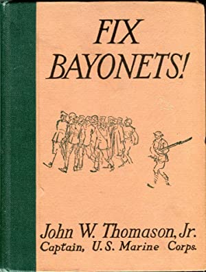 Fix Bayonets!: Thomason Jr., John