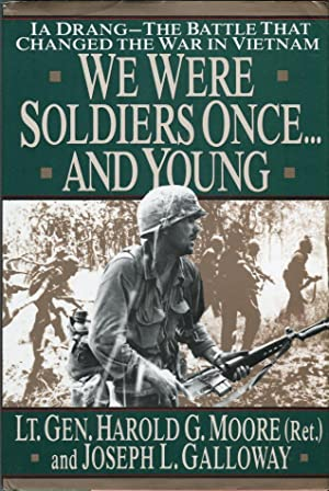 We Were Soldiers Once and Young: Ia: Moore, Harold G.