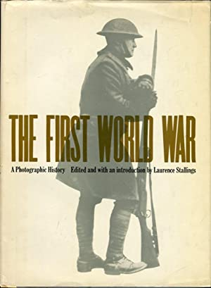 The First World War: A Photographic History: Stallings, Laurence (ed/intro)/Schuster,