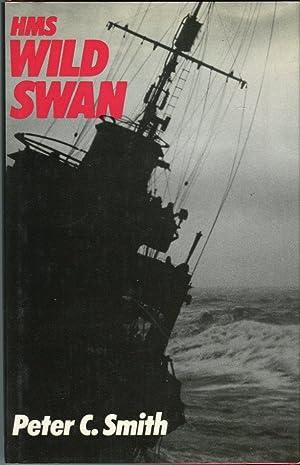 HMS Wild Swan: One Destroyer's War 1939-42: Smith, Peter C./Burns,