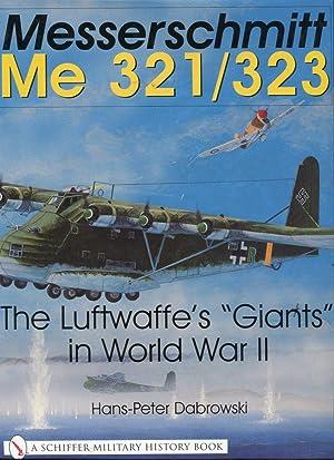Messerschmitt Me 321/323: The Luftwaffe's 'Giants' in: Dabrowski, Hans Peter/Johnston,