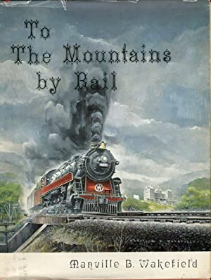 To the Mountains by Rail: People, Events: Wakefield, Manville B./Richman,