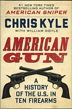 American Gun: A History of the U.S.: Kyle, Chris (with)