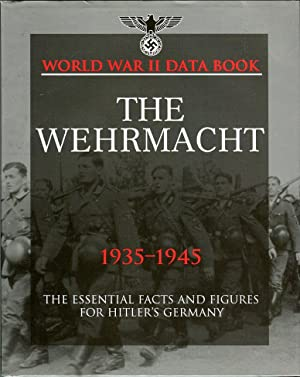 The Wehrmacht 1935-1945: The Essential Facts and: Haskew, Michael E.