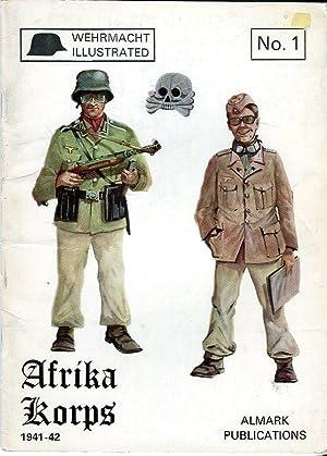 Afrika Korps 1939-1945 (Wehrmacht Illustrated No. 1): Chamberlain, Peter/Ellis, Chris/Jones,