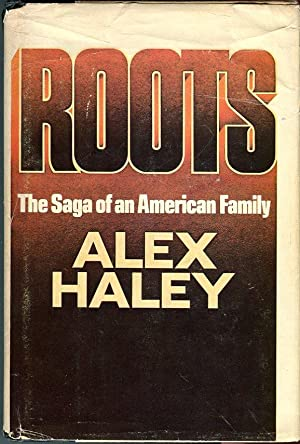 Roots: The Saga of an American Family: Haley, Alex (INSCRIBED)