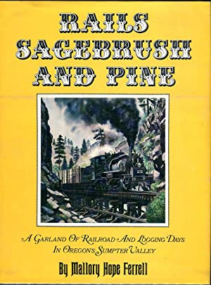 Rails Sagebrush and Pine: A Garland of: Ferrell, Mallory Hope
