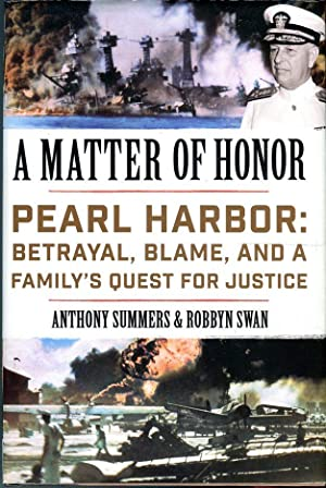 A Matter of Honor: Pearl Harbor: Betrayal,: Summers, Anthony/Swan, Robbyn