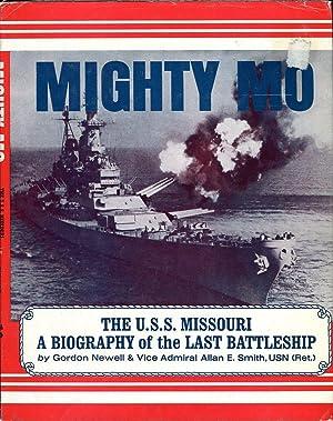 Mighty Mo: The U.S.S. Missouri, a Biography: Newell, Gordon/Smith, Allan