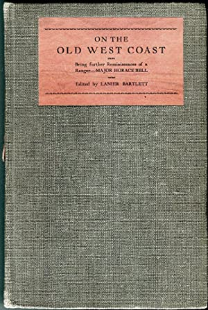On the Old West Coast: Being Further: Bell, Horace/Bartlett, Lanier