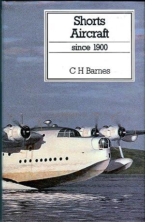 Shorts Aircraft Since 1900 (Putnam Aviation Series): Barnes, C.H./James, Derek