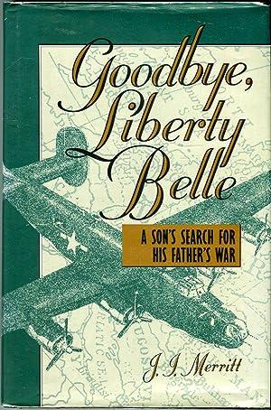 Goodbye, Liberty Belle: A Son's Search for: Merritt, J.J./Hynes, Samuel