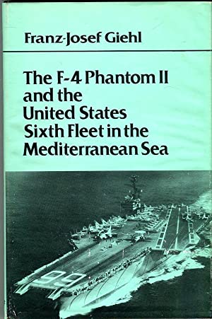 The F-4 Phantom II and the United: Giehl, Franz-Josef