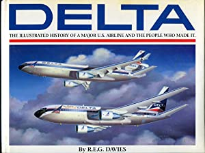 Delta: An Airline and Its Aircraft -: Davies, R.E.G./Machat, Mike