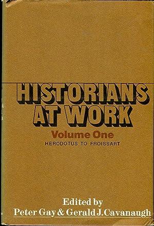 Historians at Work (volumes 1 & 2): Gay, Peter/Cavanaugh, Gerald