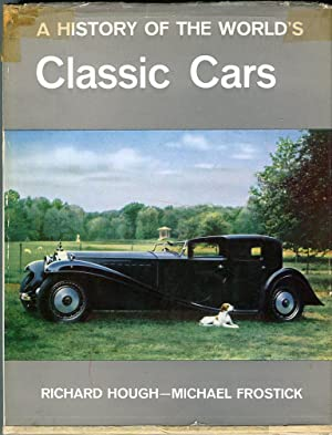 A History of the World's Classic Cars: Hough, Richard/Frostick, Michael