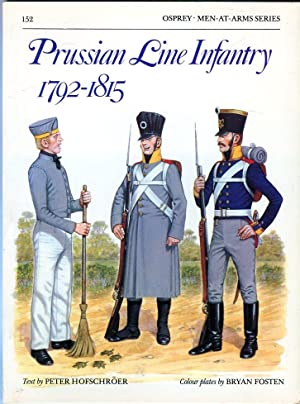 Prussian Line Infantry 1792-1815 (Osprey Men at: Hofschroer, Peter/Fosten, Bryan