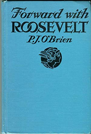 Forward with Roosevelt (Prospectus): An Authentic Narrative of His Life, Aims and Ambitions, and ...