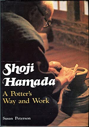 Shoji Hamada: A Potter's Way and Work: Peterson, Susan