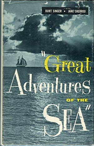 Great Adventures of the Sea: Singer, Kurt/Sherrod, Jane