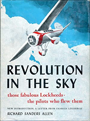 Revolution in the Sky: Those Fabulous Lockheeds, the Pilots Who Flew Them: Allen, Richard Sanders/...