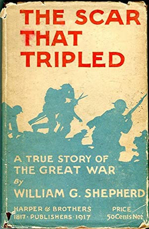 The Scar That Tripled: A True Story of the Great War