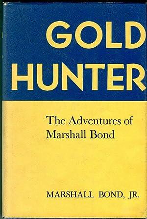 Gold Hunter: The Adventures of Marshall Bond: Bond Jr., Marshall