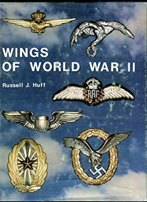 Wings of World War II: The Military: Huff, Russell J.