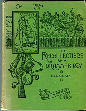 The Recollections of a Drummer Boy: Kieffer, Harry M.