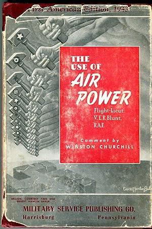 The Use of Air Power: Blunt, V.E.R./Churchill, Winston
