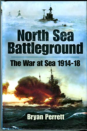 North Sea Battleground: The War at Sea 1914-18