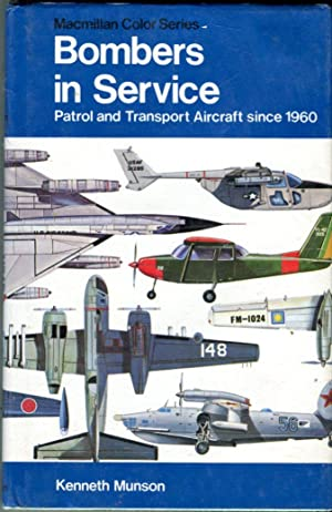 Bombers in Service: Patrol and Transport Aircraft: Munson, Kenneth/Wood, John