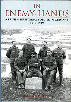 In Enemy Hands: A British Territorial Soldier in Germany 1915-1919