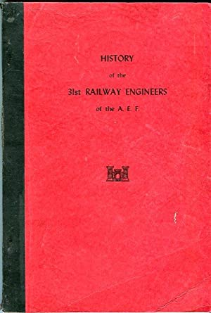 History of the 31st Railway Engineers of the A.E.F.: Studley, George M. (INSCRIBED)