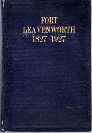 History of Fort Leavenworth 1827- 1927: Hunt, Elvid/King, General Edward L. (preface) (INSCRIBED)